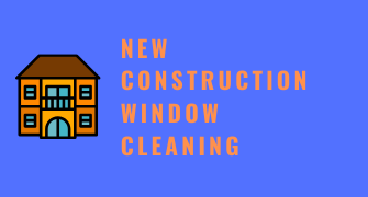 New Construction Window Cleaning